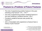 fracture is a predictor of future fractures