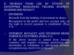 b revenue from use by others of enterprise resources yielding interest dividend and royalty48