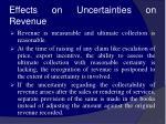 effects on uncertainties on revenue