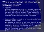 when to recognise the revenue in following cases14