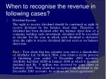 when to recognise the revenue in following cases51