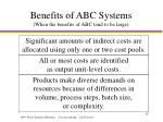 benefits of abc systems when the benefits of abc tend to be large