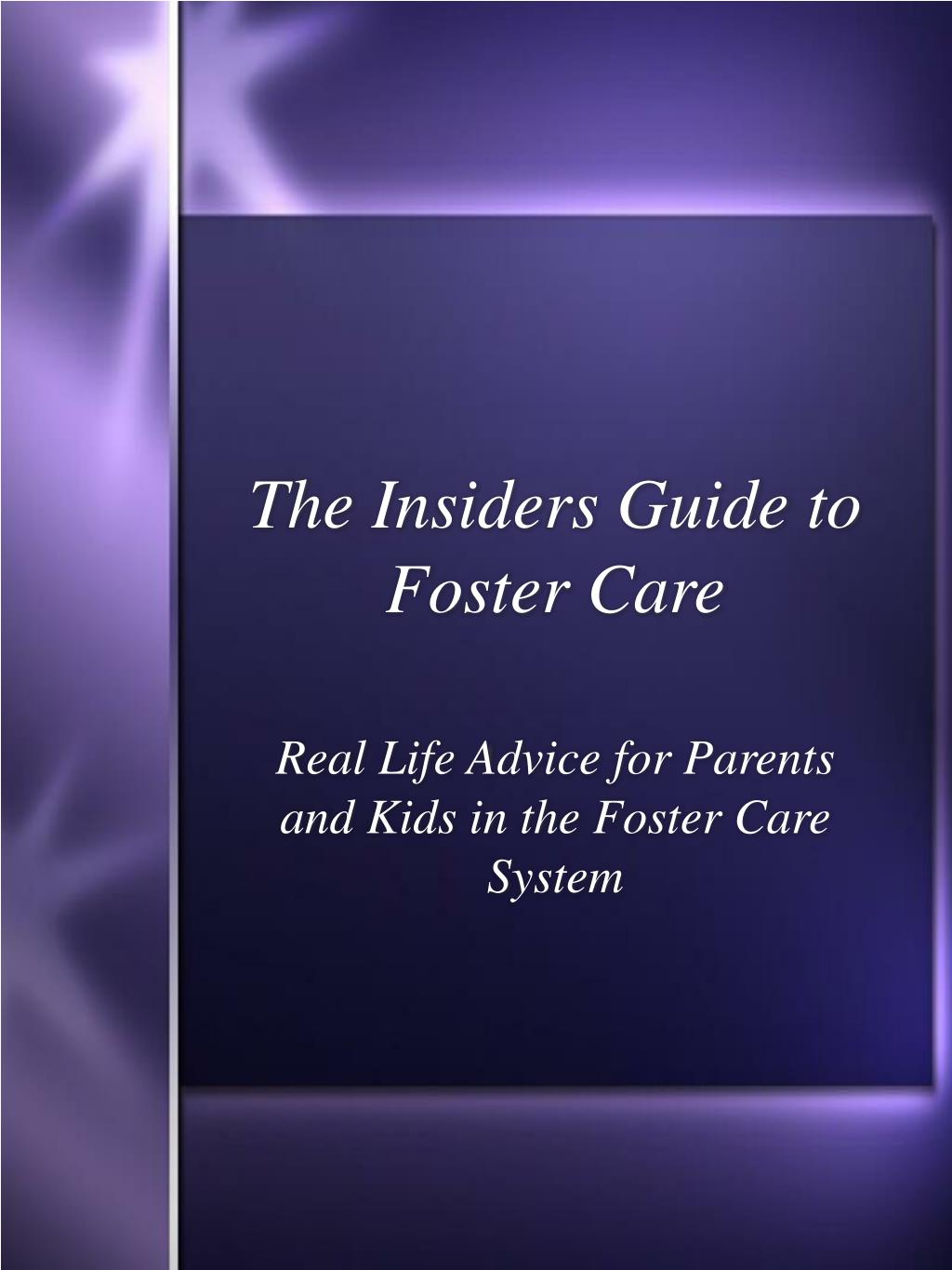 the insiders guide to foster care l.
