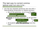 the last way to correct comma splices and run ons is to