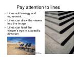 pay attention to lines