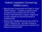 federal legislation concerning wildlife cont