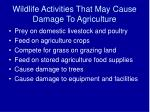 wildlife activities that may cause damage to agriculture