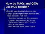 how do maos and qios use hos results