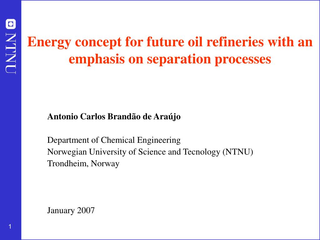 energy concept for future oil refineries with an emphasis on separation processes l.