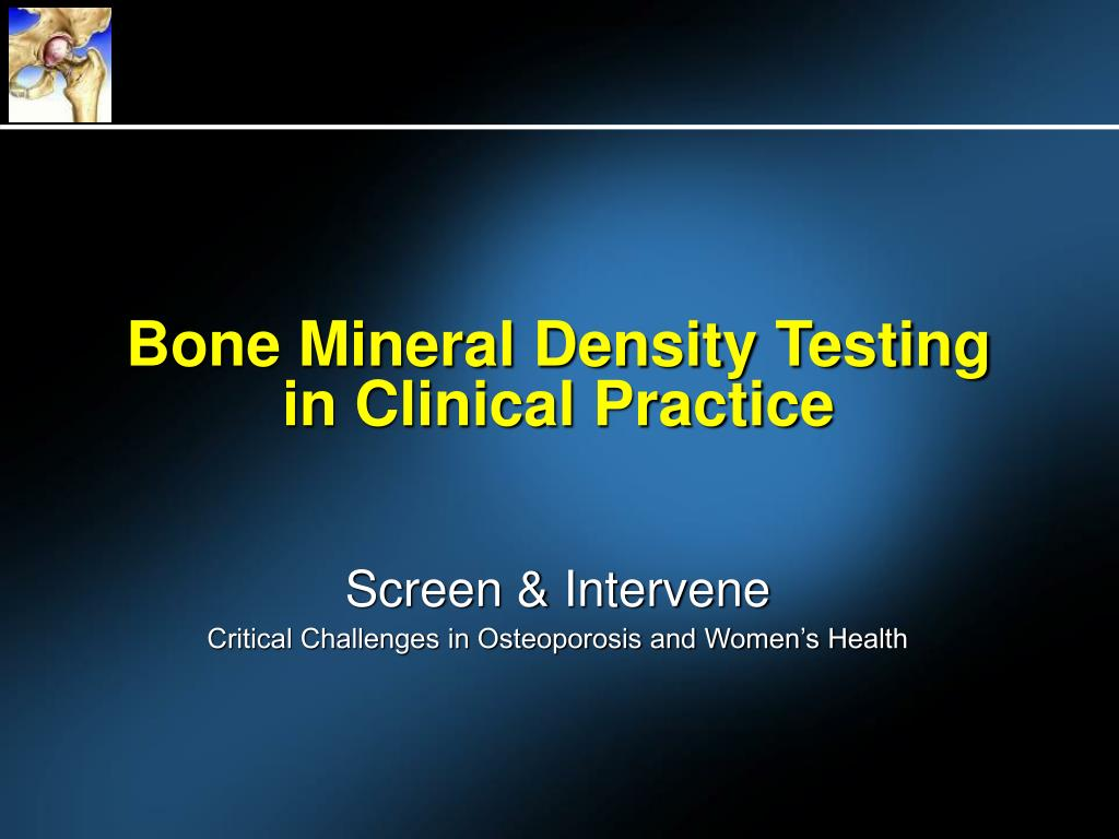 bone mineral density testing in clinical practice l.