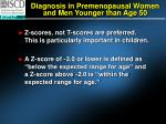 diagnosis in premenopausal women and men younger than age 50