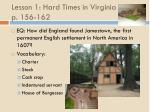 lesson 1 hard times in virginia p 156 162