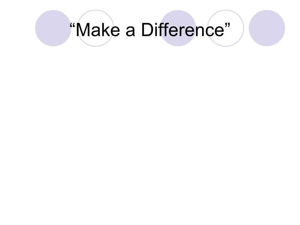 """Make a Difference"""