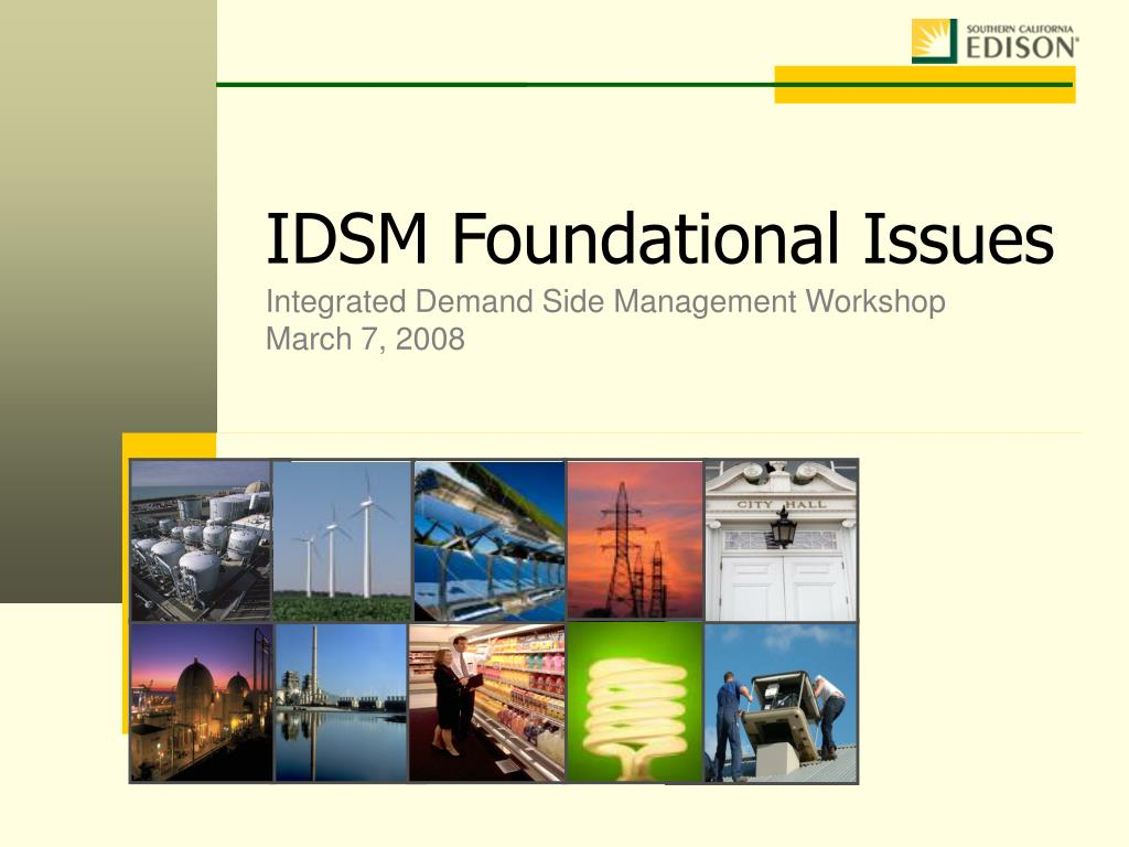 idsm foundational issues integrated demand side management workshop march 7 2008 l.