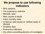 we propose to use following indicators