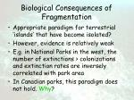 biological consequences of fragmentation62