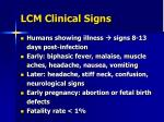 lcm clinical signs