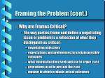 framing the problem cont