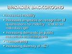 broader background
