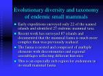 evolutionary diversity and taxonomy of endemic small mammals
