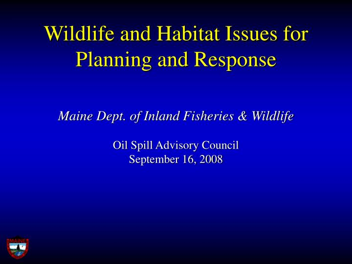 Wildlife and habitat issues for planning and response