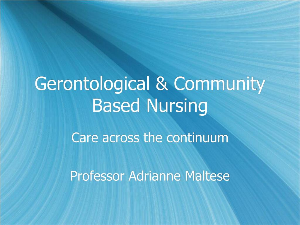 gerontological community based nursing l.