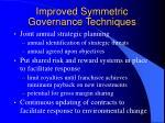 improved symmetric governance techniques