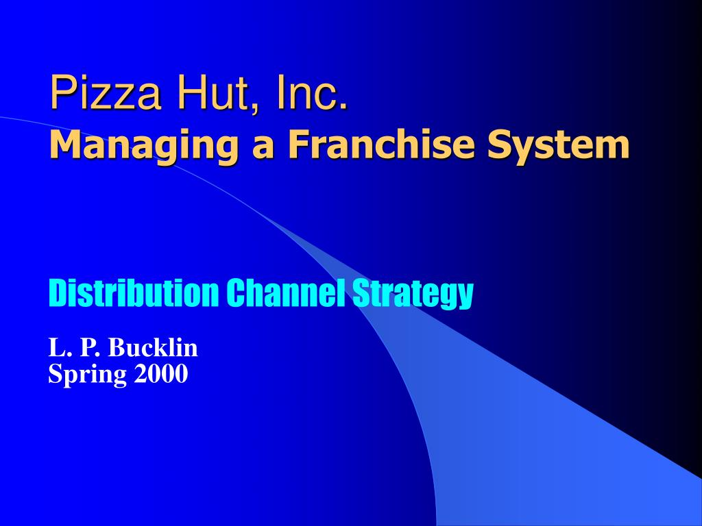 pizza hut inc managing a franchise system l.
