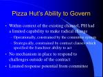 pizza hut s ability to govern