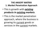 the ansoff matrix 1 market penetration approach