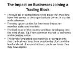 the impact on businesses joining a trading block44