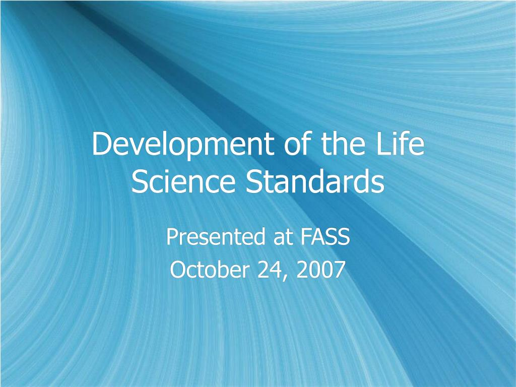 development of the life science standards l.