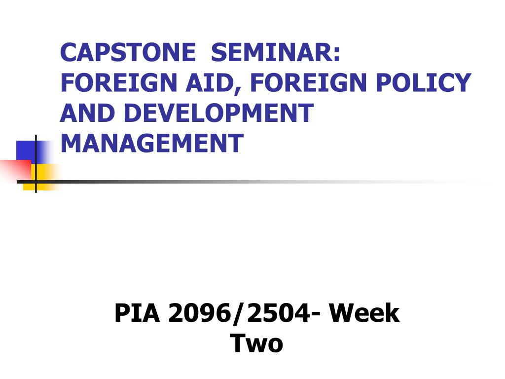 capstone seminar foreign aid foreign policy and development management l.
