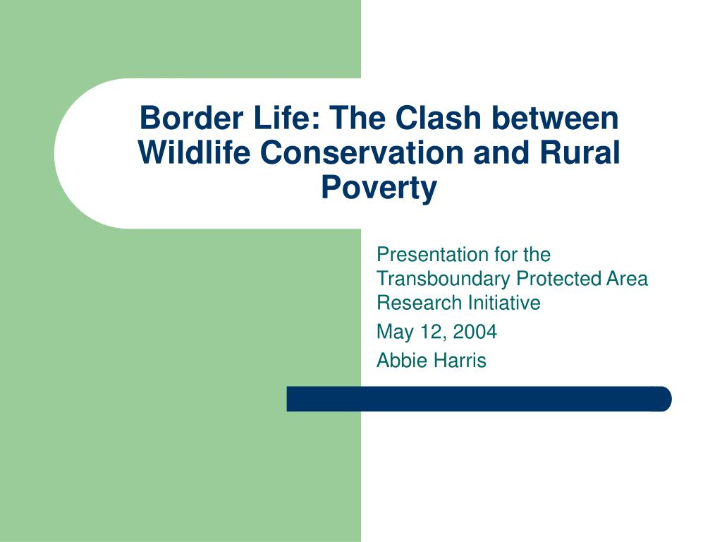border life the clash between wildlife conservation and rural poverty l.