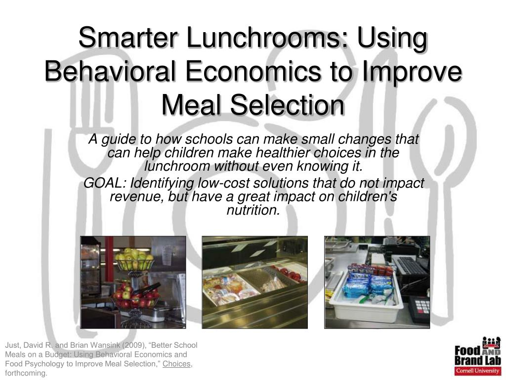 smarter lunchrooms using behavioral economics to improve meal selection l.