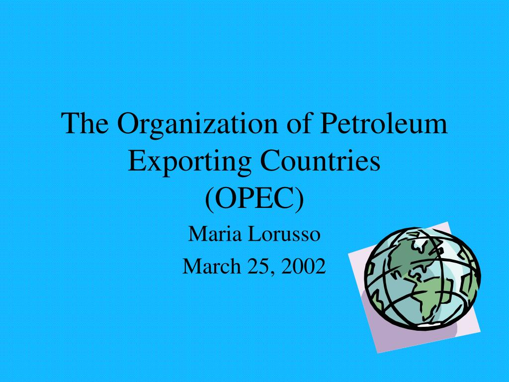 the organization of petroleum exporting countries opec l.