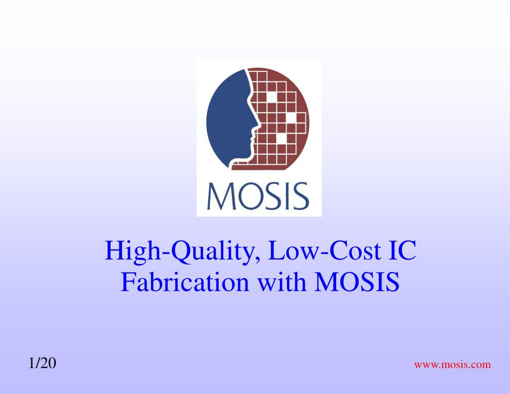 high quality low cost ic fabrication with mosis l.
