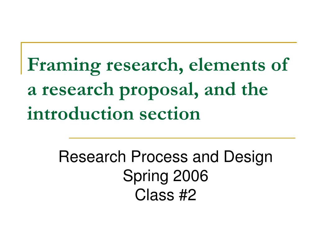 framing research elements of a research proposal and the introduction section l.