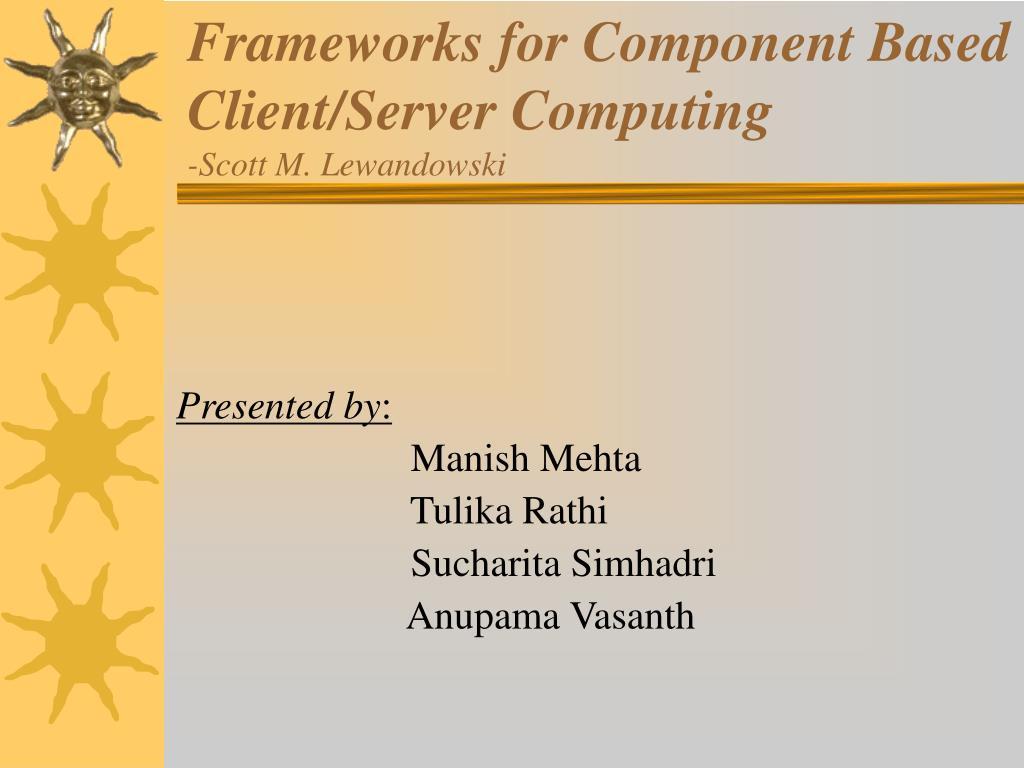 frameworks for component based client server computing scott m lewandowski l.