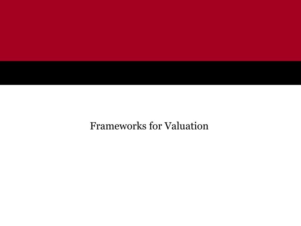 frameworks for valuation l.