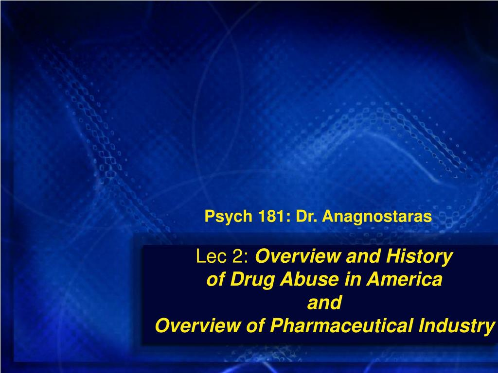 lec 2 overview and history of drug abuse in america and overview of pharmaceutical industry l.