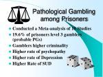 pathological gambling among prisoners