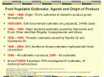 fruit vegetable outbreaks agents and origin of produce