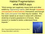 habitat fragmentation what awea says