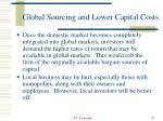 global sourcing and lower capital costs10