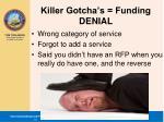 killer gotcha s funding denial