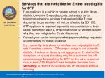 services that are ineligible for e rate but eligible for ctf
