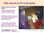 chw referrals for fp at the facility
