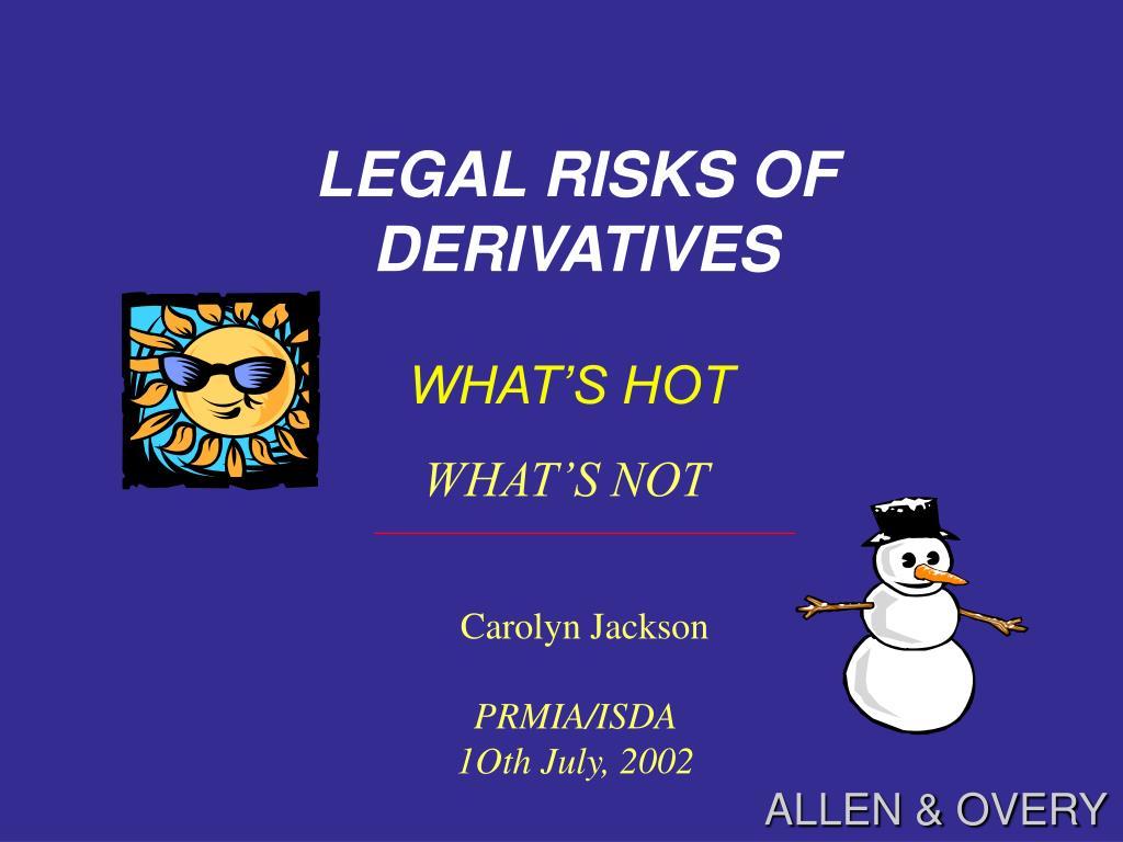 legal risks of derivatives l.