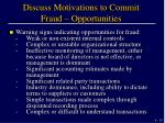 discuss motivations to commit fraud opportunities